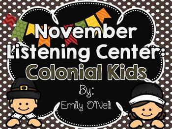 November Listening Centers - Colonial Kids