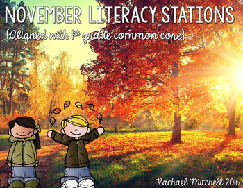 November Literacy Stations for First Grade- Aligned with Common Core