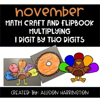 November Math Craft and Flip Book: Multiplying 1 digit by 2 digits
