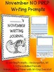 Monthly NO PREP November Journal Writing Prompts / Centers-Beginner Writers K  1