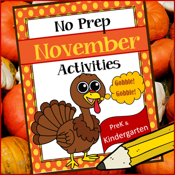 November No-Prep Activities for PreK - Kindergarten (Thanksgiving Themed)