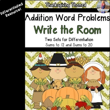 November/Thanksgiving Addition Word Problems - Write the Room!