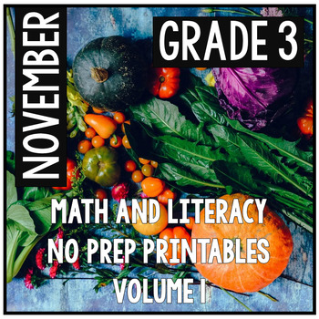November Thanksgiving Third Grade Math and Literacy NO PREP Common Core Aligned