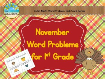 November Word Problems for 1st Grade (TASK CARDS)