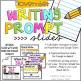 November Writing Prompts: A PAPERLESS Resource Compatible w/Google Slides & PPT