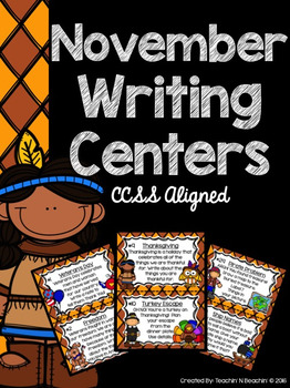 November Writing Prompts and Centers- (CCSS Aligned)