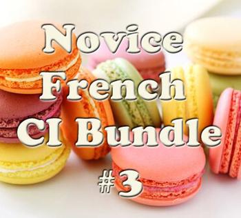 Novice CI French Bundle #3