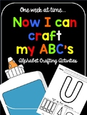 Now I Can Craft My ABC's (No-prep letter crafting activities)