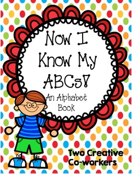 Alphabet Book: Now I Know My ABC's!