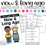 Now & Long Ago Adapted Book & Comprehension for Special Education