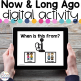 Now & Long Ago - Digital Activity - Distance Learning for