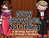Now Showing, Not Telling: A Writing Mini-Unit for Primary Grades