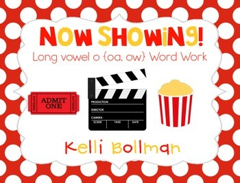 Now Showing! {long vowel o ~ oa, ow} Word Work