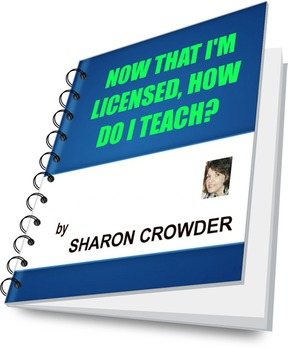 Now That I Am Licensed, How Do I Teach?  (excerpt)