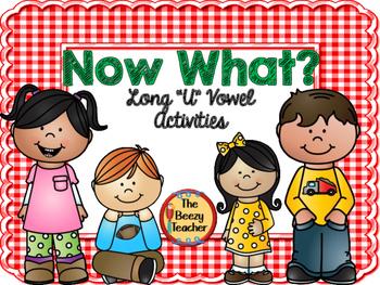 """Now What? Long """"U"""" Vowel Activities"""