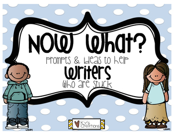 Now What?  Prompts and Ideas to Help Writers Who Are Stuck