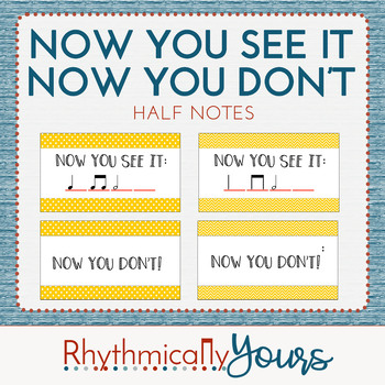 Now You See It, Now you Don't! - Half Note