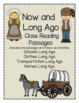 Now and Long Ago Reading Passages- For Close Reading