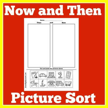 Then and Now Sort | Then and Now Social Studies | Now and Then Activity