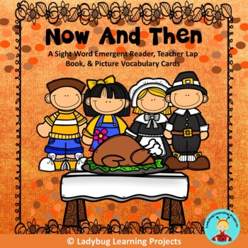 Now and Then (Word Emergent Reader, Teacher Lap Book, Picture/Vocabulary Cards)