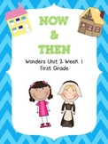 Now and Then - Wonders First Grade - Unit 3 Week 4