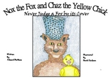 Nox the Fox and Chaz the Yellow Chic