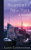 Nuances of New York: A Travel Photo Art Book