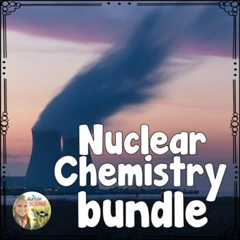 Nuclear Chemistry Bundle