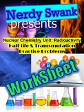 Nuclear Chemistry Half-Life & Transmutation 6 Practice Pro