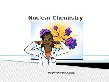 Nuclear Chemistry Presentation for High School (fission tr