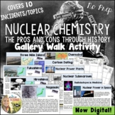 Nuclear Chemistry: The Pros and Cons through History Gallery Walk