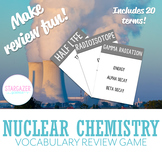 Chemistry Nuclear Vocabulary Review Game