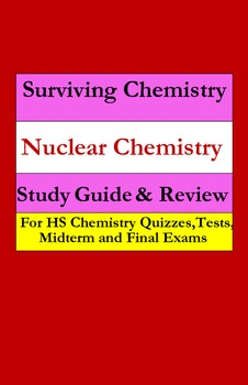 Nuclear Chemistry: a quick study guide for quizzes, test, midterm & final exams