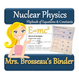 Nuclear Energy: Flipbook - Equations and Constants