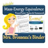 Nuclear Energy: Mass-Energy Equivalence - PowerPoint, Note & Homework [EDITABLE]