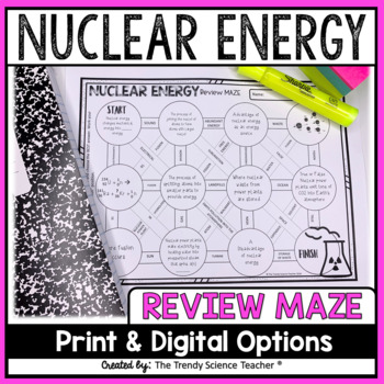 Nuclear Energy Maze Worksheet by The Trendy Science Teacher | TpT