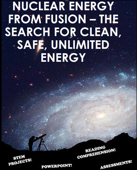 Nuclear Energy from Fusion - Unlimited Clean Energy - Including STEM Projects