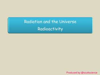 Nuclear Radiation Lesson and Resources