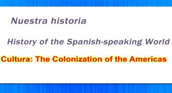 Nuestra Historia - Our History - Colonization Video Tutorial