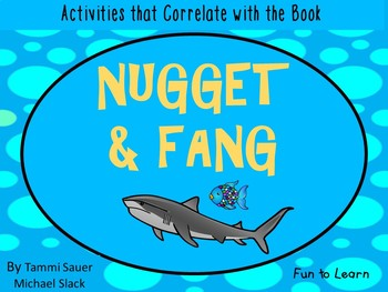 Nugget and Fang    46 pgs of Common Core Activities.