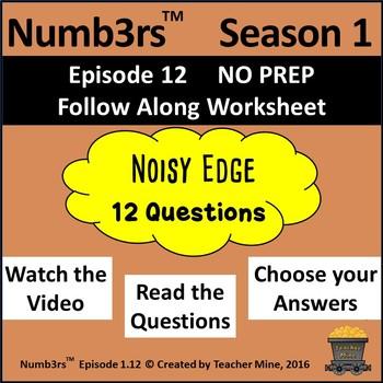 Numb3rs™ Season 1 Episode 12 Noisy Edge Follow-Along Worksheet