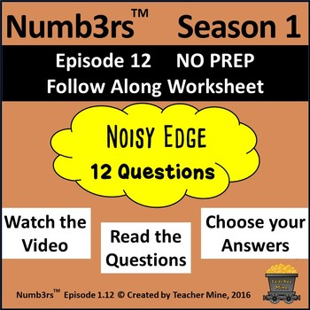 Numb3rs™ Season 1 Episode 12 Noisy Edge Follow-Along Worksheet