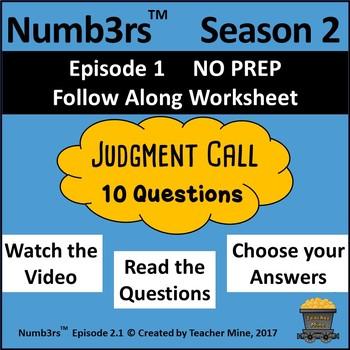 Numb3rs™ Season 2 Episode 1 Judgment Call Follow-Along Worksheet