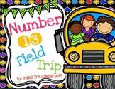 Number 13 Field Trip!