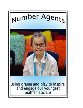 Number Agents - Using drama and play to inspire our youngest mathematicians