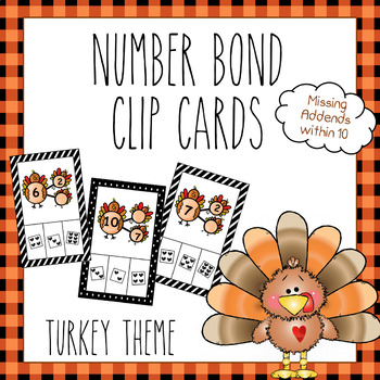 Number Bond Clip Cards (Missing Addends within 10) - Thanksgiving Turkey Theme