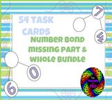 Number Bond Missing Part & Whole Task Cards Bundle (54 cards)