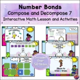 Number Bonds Compose & Decompose 7 *INTERACTIVE PowerPoint Math Lessons*DIGITAL*