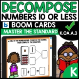 Number Bonds | Decompose Numbers up to 10  | K.OA.A.3 | BOOM CARDS