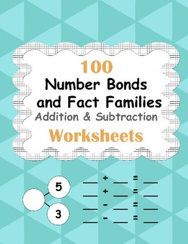 Number Bonds and Fact Families: Addition and Subtraction Facts Worksheets